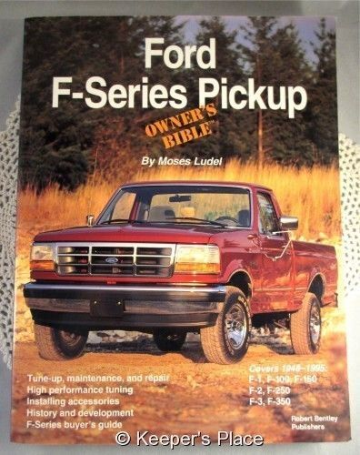 Ford F Series Pickup Owners Bible Hands On Guide To Get The Most