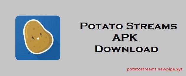 Potato Streams Apk Download With Potato Streams You Can