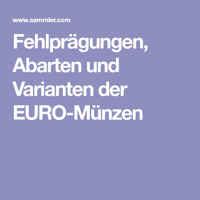 Fehlprägungen Abarten Und Varianten Der Euro Münzen Interessantes