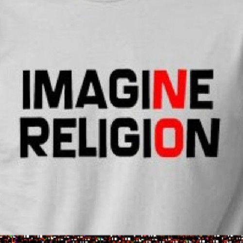 Imagine no religion.