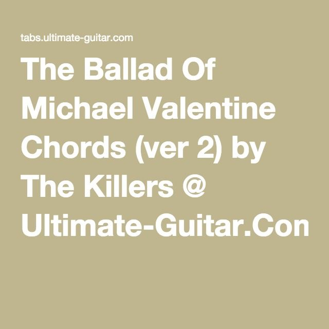 The Ballad Of Michael Valentine Chords Ver 2 By The Killers