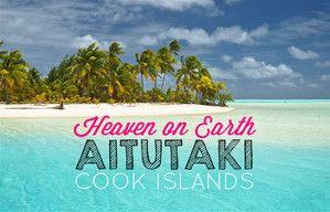 Heaven on Earth: Aitutaki, Cook Islands | JustOneWayTicket.com