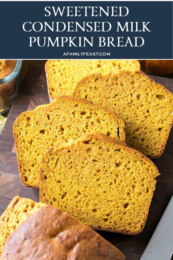 Sweetened Condensed Milk Pumpkin Bread A Family Feast Pumpkin Bread Sweetened Condensed Milk Recipes Pumpkin Bread Recipe