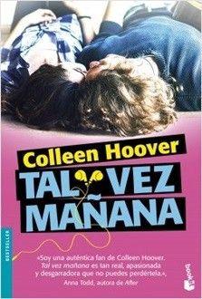 Tal Vez Mañana Pdf Epub De Colleen Hoover Amigos Pinterest