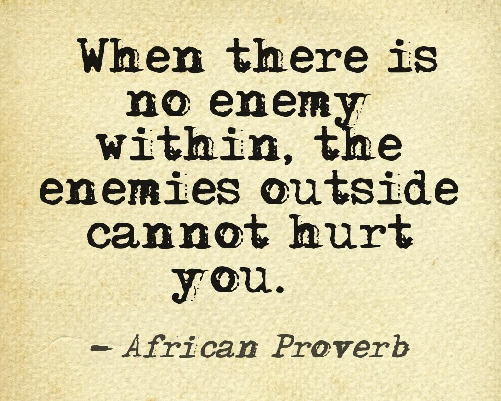 True Quotes Quote Life Success Tips Insight Wisdom Africa African Proverb Proverbs Enemy Within African Quotes Wisdom Quotes Inner Demons Quotes