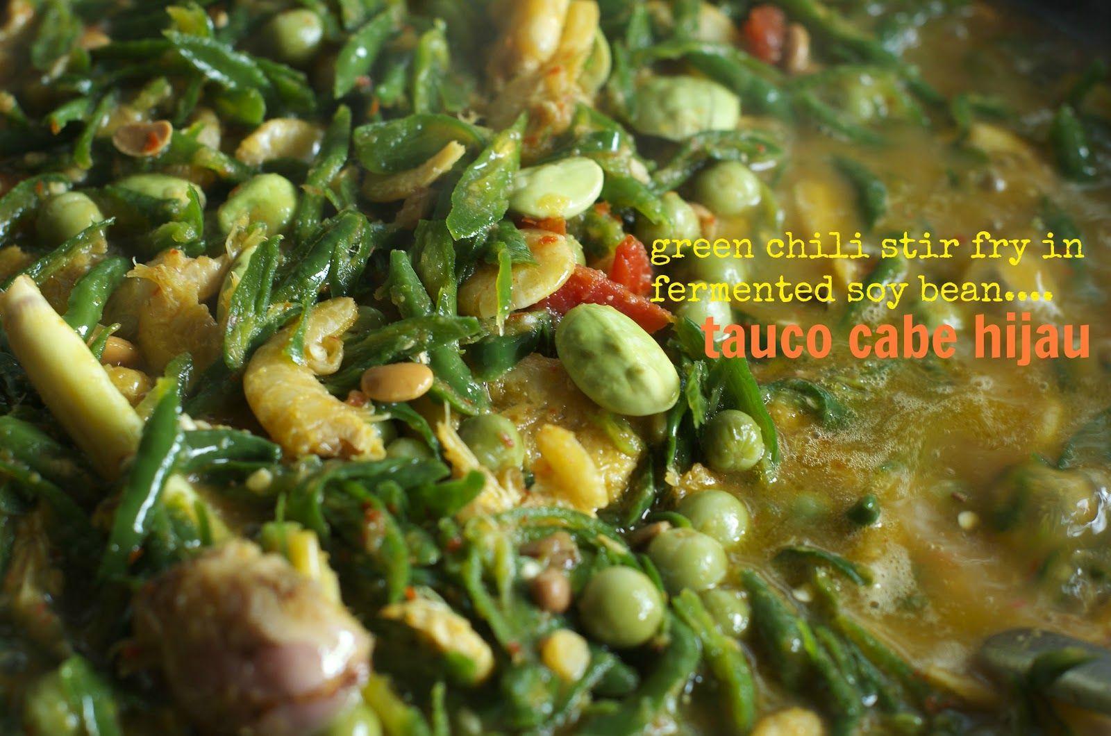 Indonesian Medan Food Tauco Cabe Hijau Green Chilli Stir Fry Tumis Makanan Dan Minuman Resep Masakan