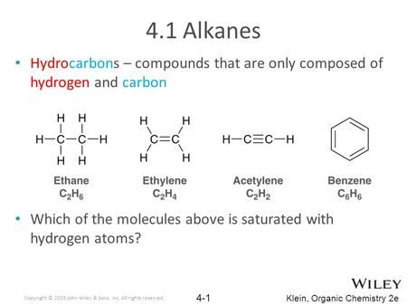 Klein Organic Chemistry 2e 4 1 Alkanes Hydrocarbons Compounds That Are Only Composed Of Hydrogen And Carbon Which Of T Organic Chemistry Chemistry Molecules