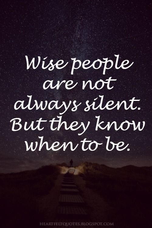 Wise People Are Not Always Silent Silent Quotes Seal Quotes Heartfelt Quotes