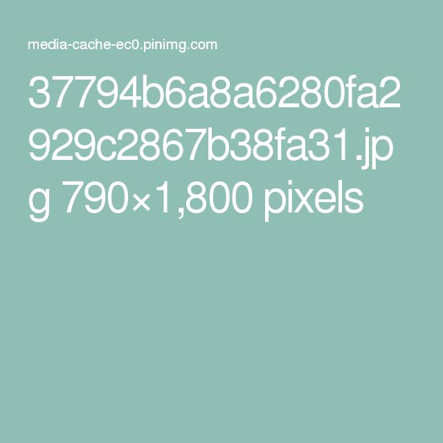 37794b6a8a6280fa2929c2867b38fa31 Jpg 790 1 800 Pixels With Images