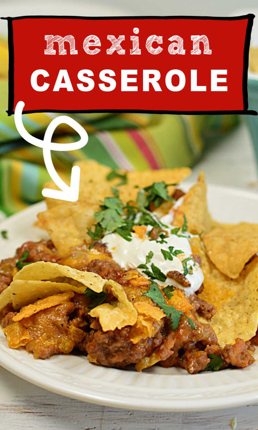 Ground Beef Mexican Casserole With Tortilla Chips In 2020 Mexican Food Recipes Beef Mexican Casserole Beef Casserole Recipes