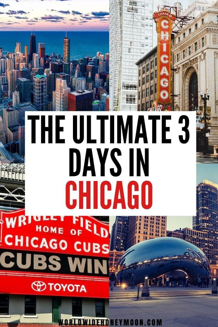 3 Days in Chicago: The Ultimate Chicago 3 Day Itinerary By a Frequent Visitor - World Wide Honeymoon