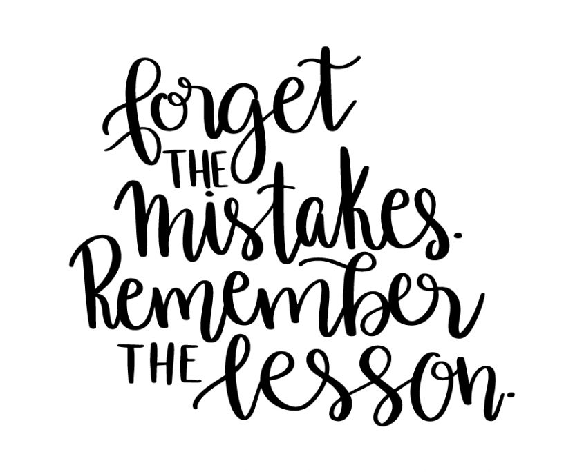 Free svg cut file forget the mistakes remember the lesson