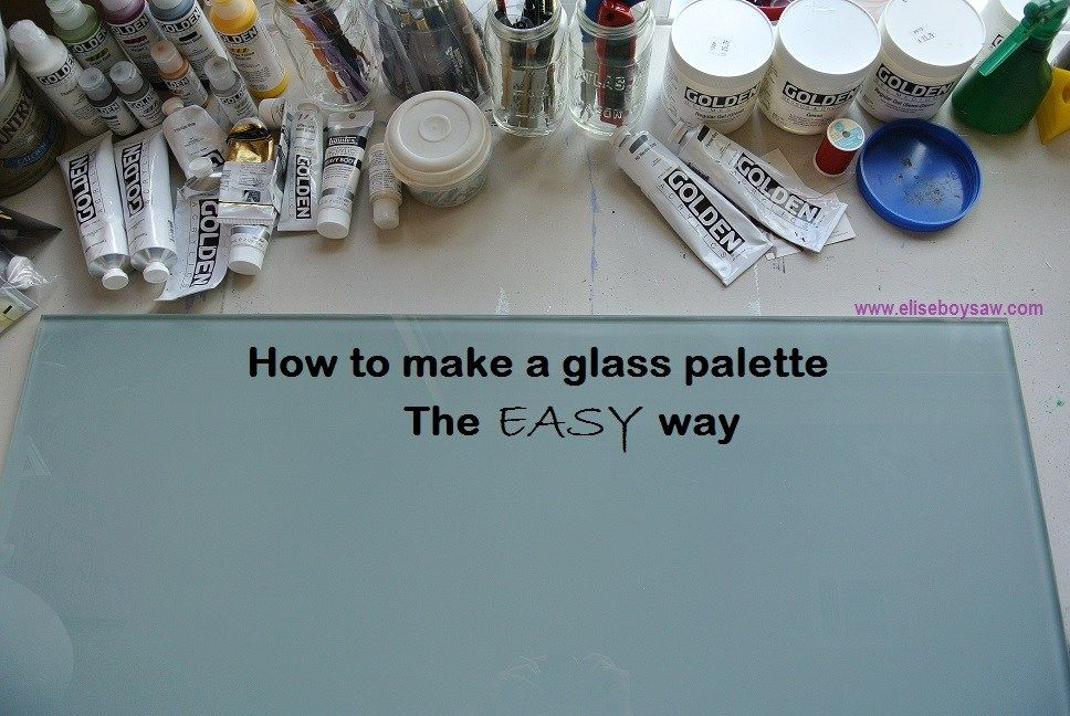 How To Make A Glass Palette The Easy Way Oil Painting Lessons Painting Tutorial Diy Painting