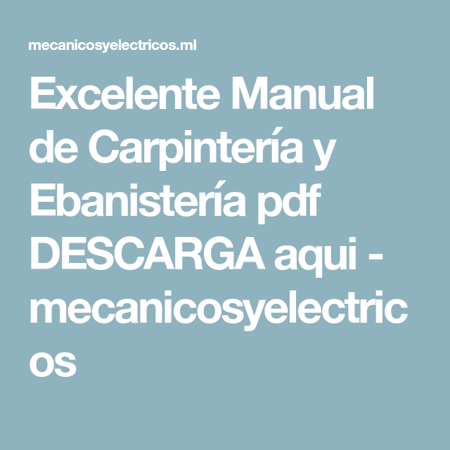 Excelente manual de carpinter a y ebanister a pdf descarga for Manual de carpinteria muebles pdf