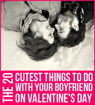 the 17 cutest things to do with your boyfriend on valentines day