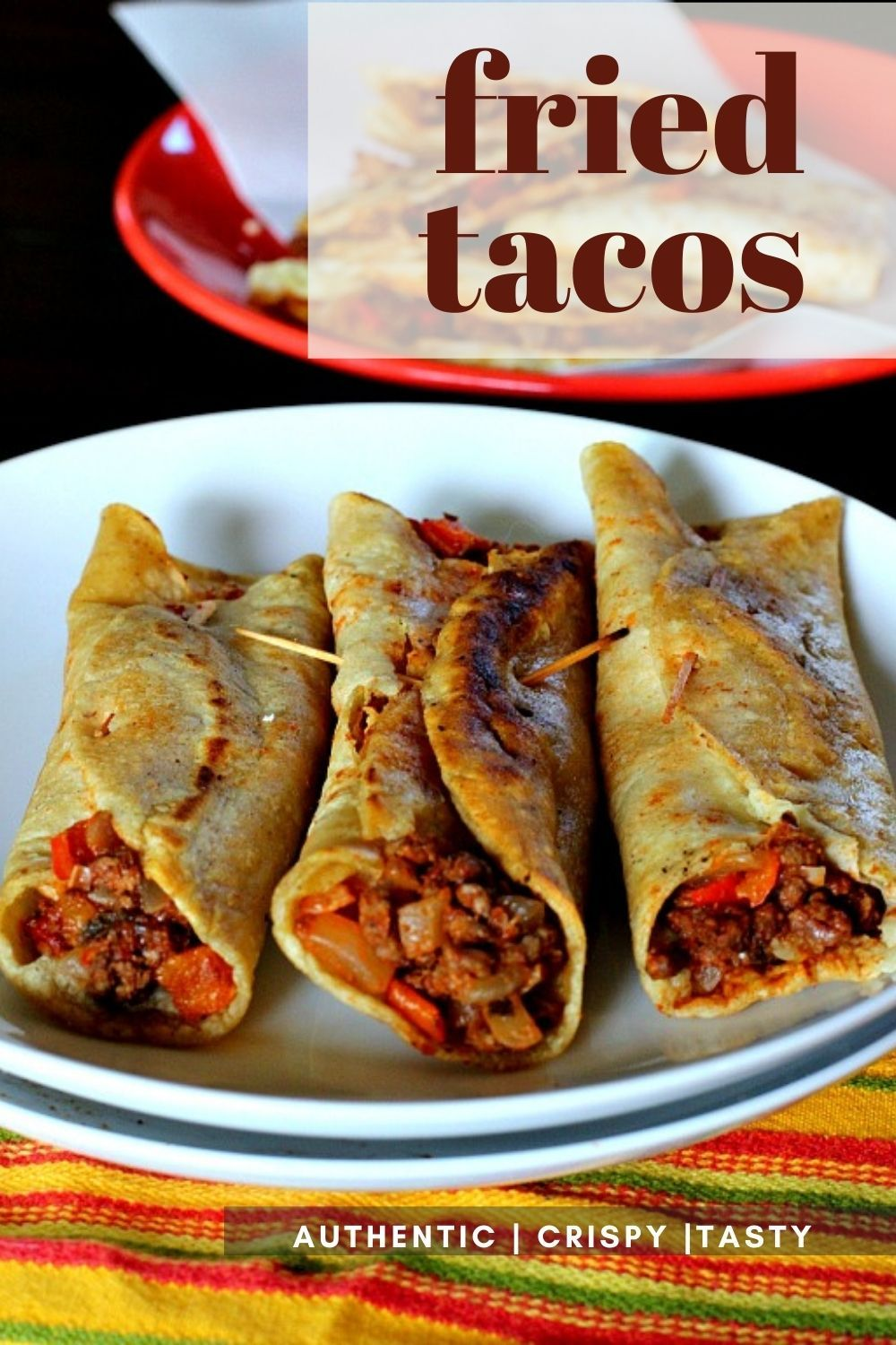 Crisp Up Your Next Taco Night With Fried Tacos Recipe In 2020 Fried Tacos Mexican Food Recipes Authentic Mexican Food Recipes
