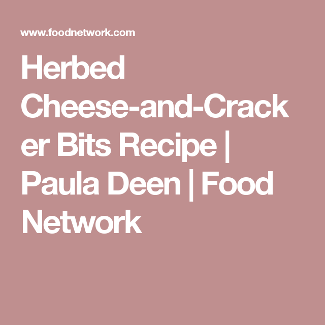 Herbed Cheese-and-Cracker Bits Recipe | Paula Deen | Food Network