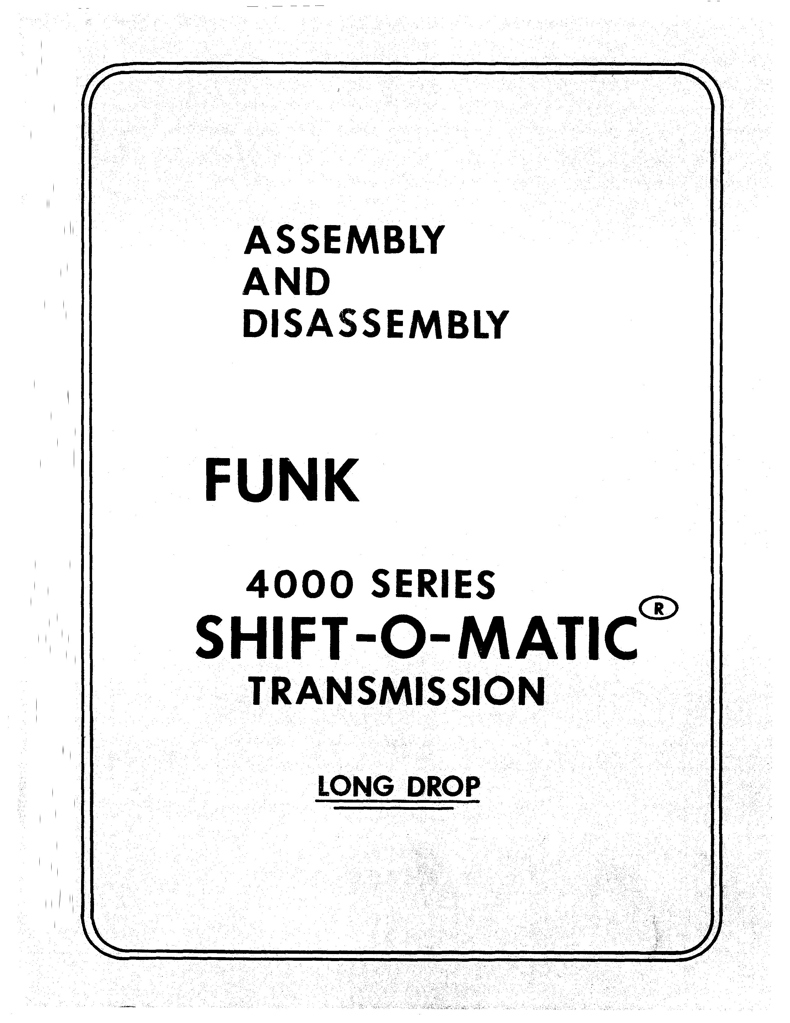 Funk 4000 Series Transmissions Assembly And Disassembly Manual Download Transmission Repair And Maintenance Manual