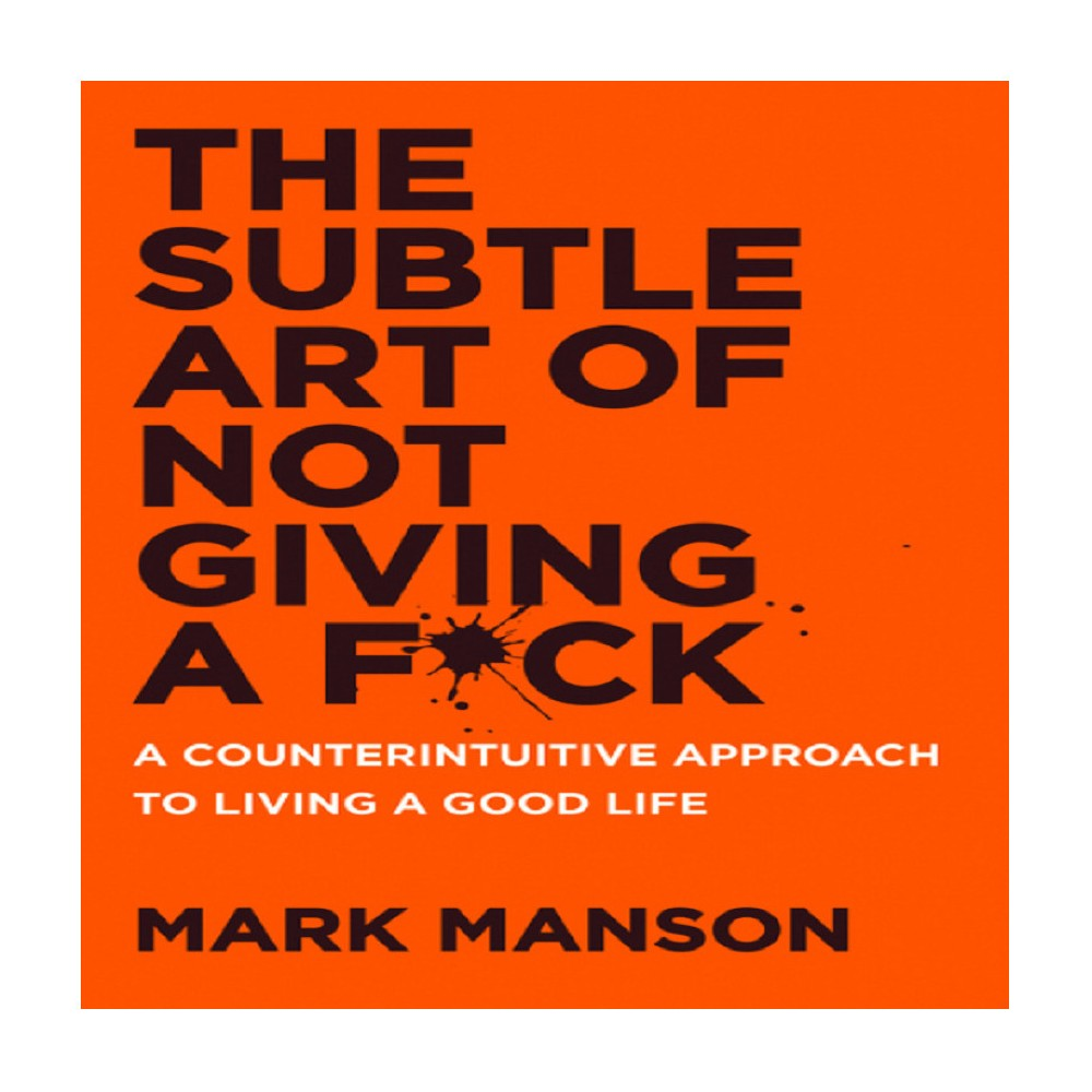 The Subtle Art Of Not Giving A F Ck By Mark Manson Hardcover In 2020 Best Self Help Books Self Love Books Self Help Books