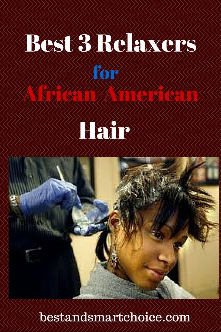 Best 3 Relaxers For African American Hair Bestandsmartchoice Com
