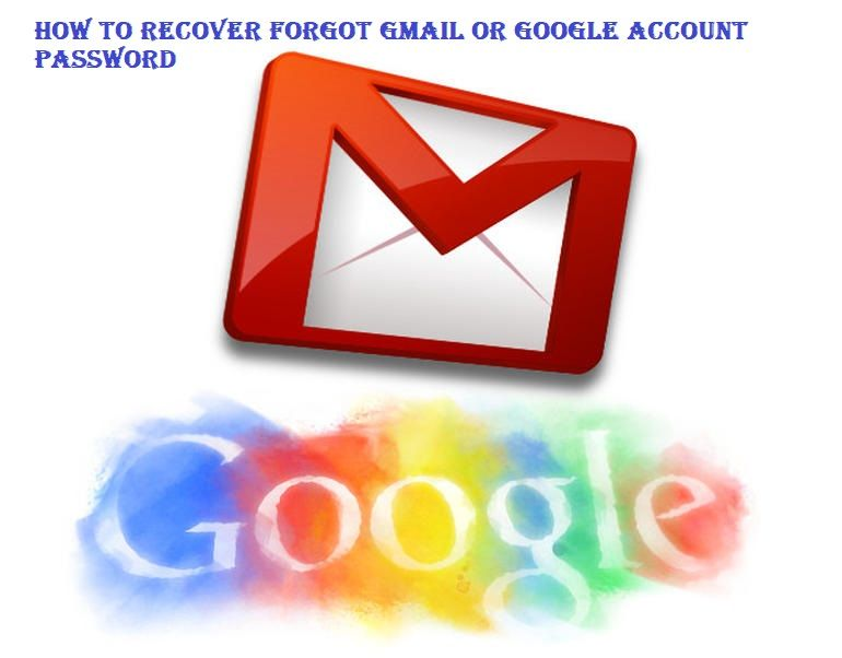 How To Recover Forgot Gmail Or Google Account Password