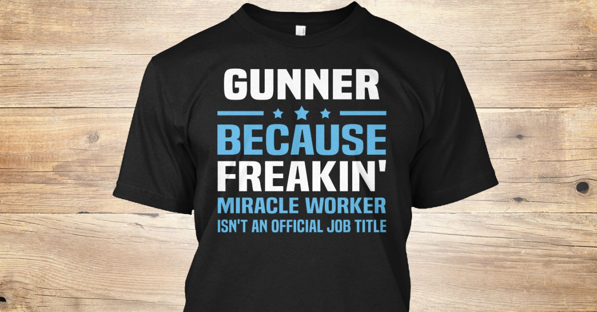 If You Proud Your Job, This Shirt Makes A Great Gift For You And Your Family.  Ugly Sweater  Gunner, Xmas  Gunner Shirts,  Gunner Xmas T Shirts,  Gunner Job Shirts,  Gunner Tees,  Gunner Hoodies,  Gunner Ugly Sweaters,  Gunner Long Sleeve,  Gunner Funny Shirts,  Gunner Mama,  Gunner Boyfriend,  Gunner Girl,  Gunner Guy,  Gunner Lovers,  Gunner Papa,  Gunner Dad,  Gunner Daddy,  Gunner Grandma,  Gunner Grandpa,  Gunner Mi Mi,  Gunner Old Man,  Gunner Old Woman, Gunner Occupation T Shirts…