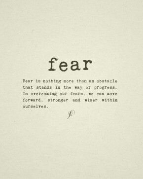 Fear Just An Obstacle To Overcome To Become Stronger Than You Were