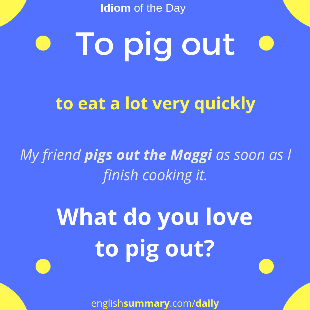 To pig out Meaning in English #idiomoftheday #phrase ...