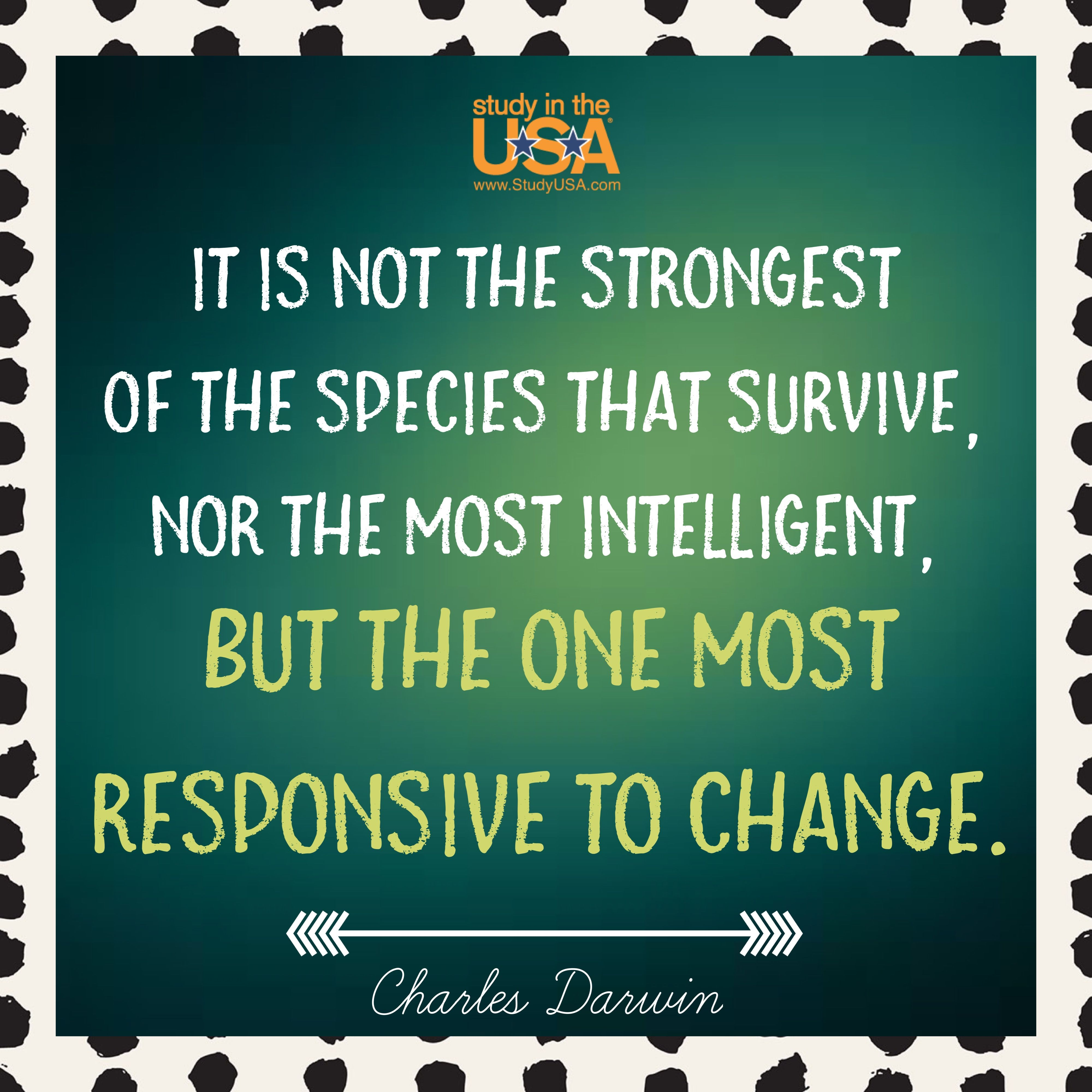 It Is Not The Strongest Of The Species That Survive Nor