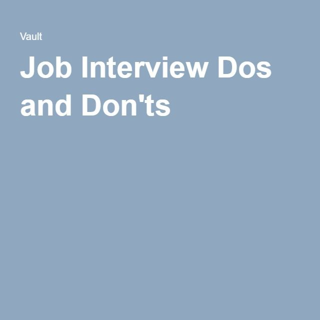 Job Interview Dos and Don\u0027ts Interview Info and Tips Pinterest