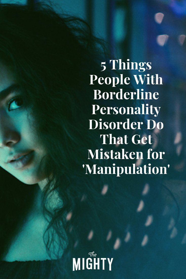 'Manipulation' and Borderline Personality Disorder: What to Know | The Mighty #bpd #borderlinepersonalitydisorder #mentalhealth