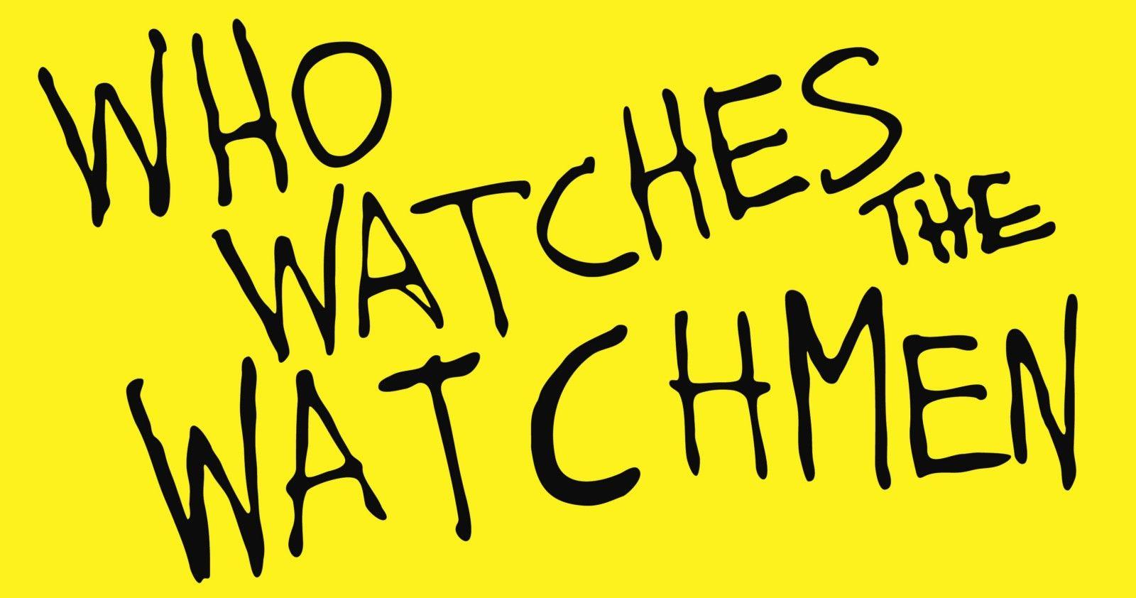 fe38da1b9 Who watches the Watchmen? | Geek Stuff | Quis custodiet ipsos ...