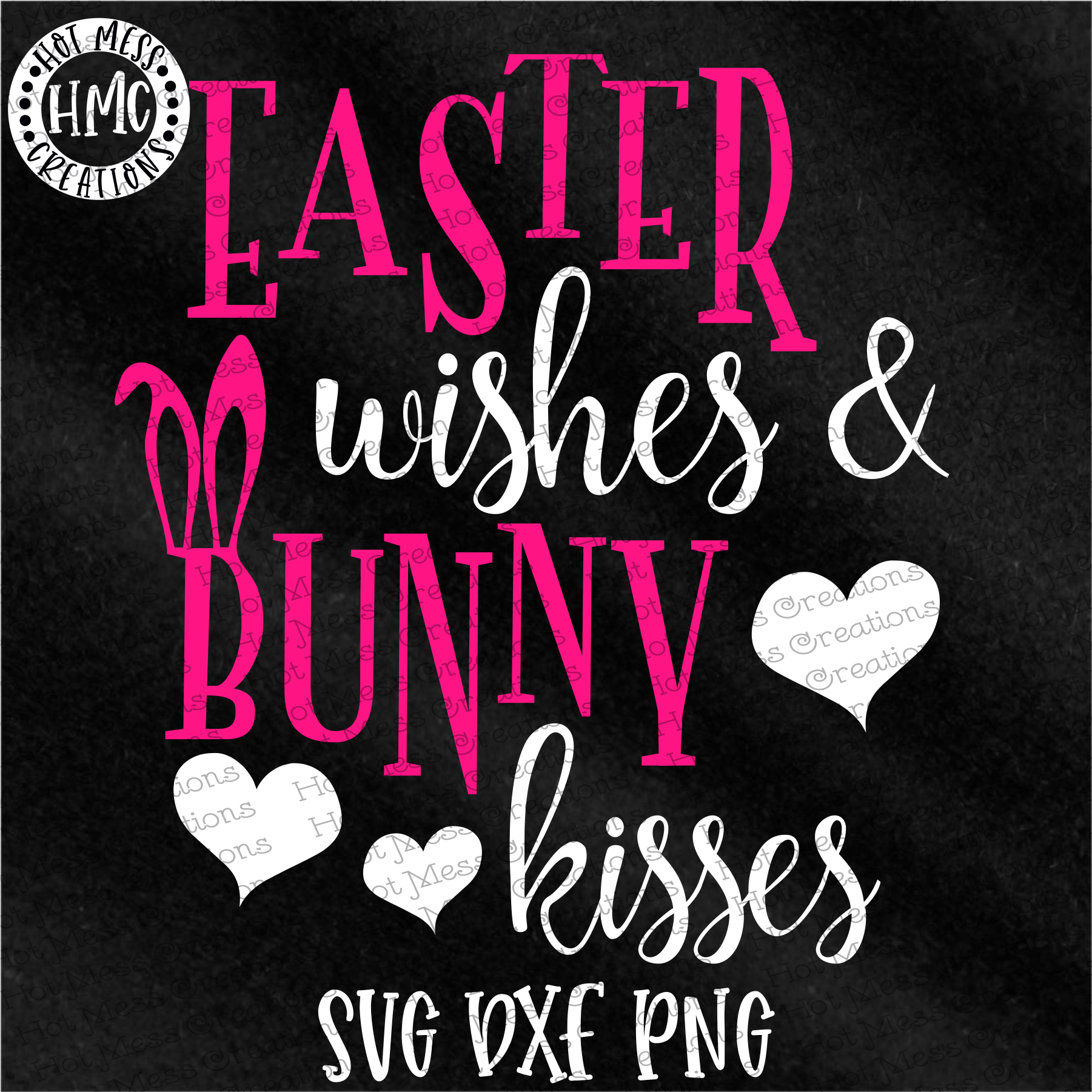 Easter Wishes Bunny Kisses Svg Dxf Eps Png Digital Download Easter Wishes Dxf Eps