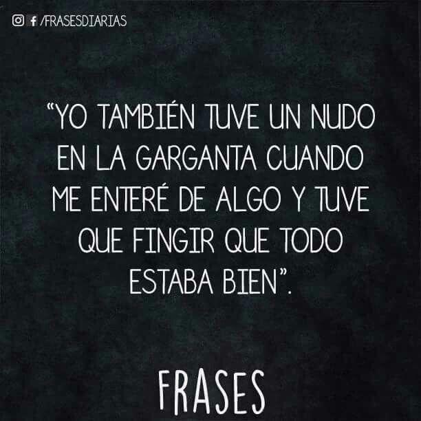Fingir Que Todo Está Bien Quotes Life Quotes Spanish Quotes