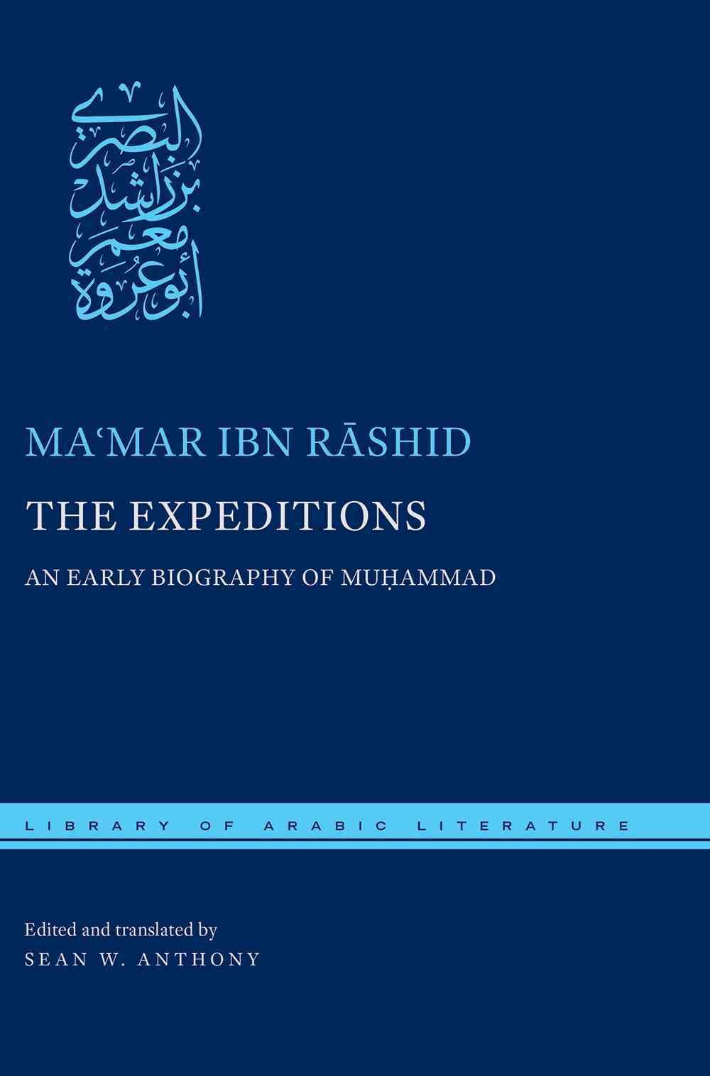 The Expeditions: An Early Biography of Muhammad