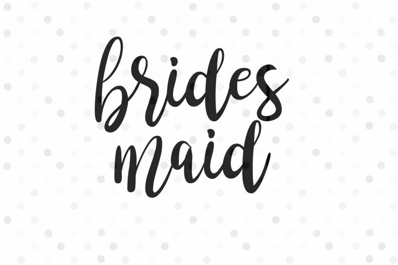 Bridesmaid SVG, Instant Download, Cricut and Silhouette