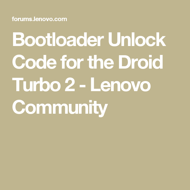 Bootloader Unlock Code for the Droid Turbo 2 | straight talk