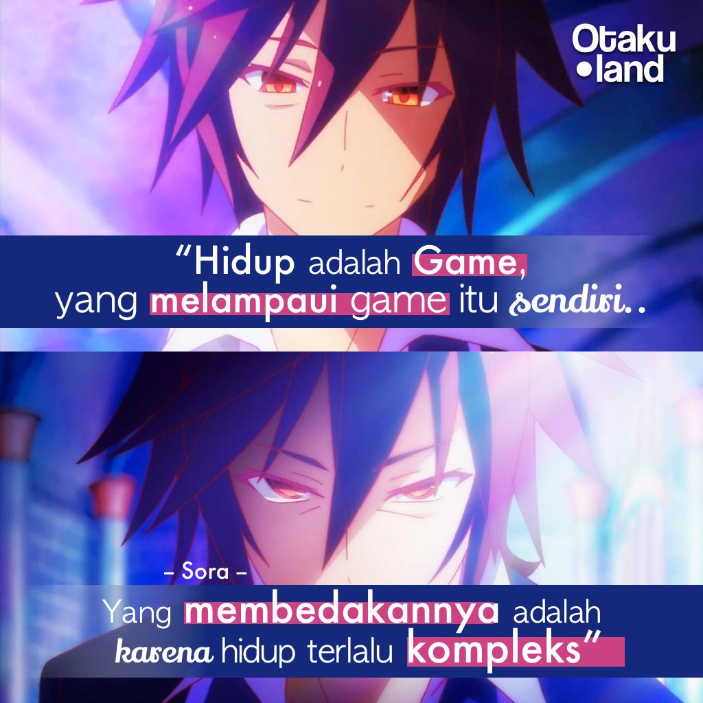 Quotes Sora Hidup Adalah Game Yang Melampaui Game Itu Sendiri Yang Membedakannya Adalah Karena Hidup Terlalu Kompleks Anime No Game No Life