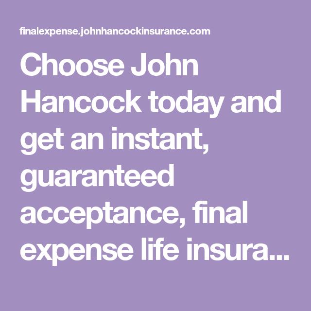 Choose John Hancock Today And Get An Instant Guaranteed