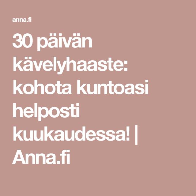 30 päivän kävelyhaaste: kohota kuntoasi helposti kuukaudessa! | Anna.fi