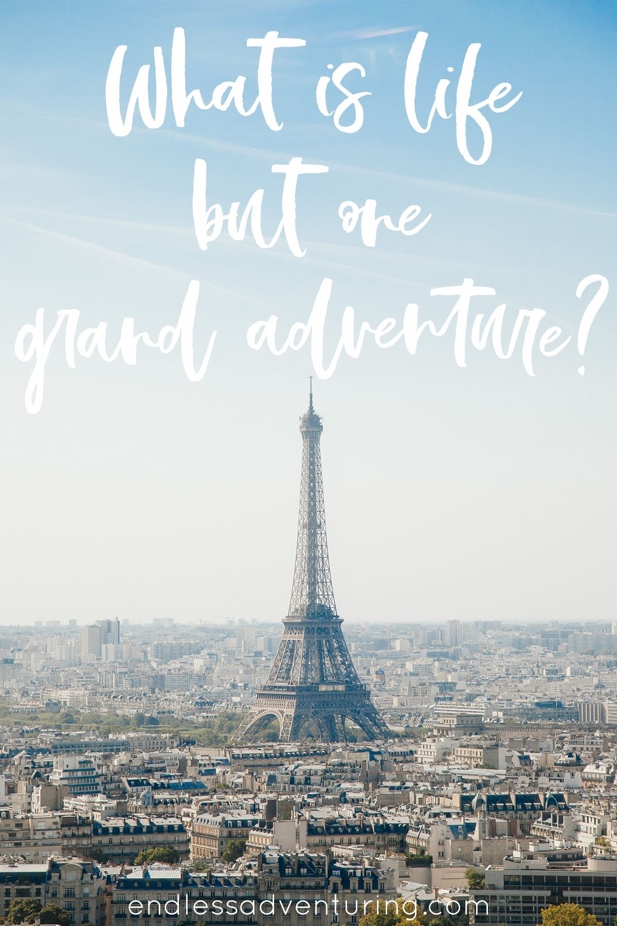 50 Quotes To Inspire Adventure. What Is Life But One Grand ...