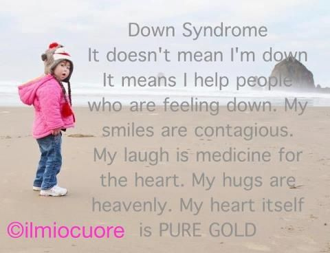 Downs Syndrome-most beautiful quote I have ever read ...