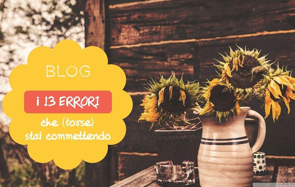 Blog: i 13 errori che (forse) stai commettendo --> http://ludovicadeluca.com/2666/blog-i-12-errori-blogging/  #blog #blogging #blogger #storyteller