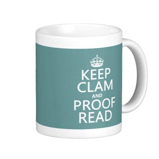 Keep Calm And Proofread Clam Any Color Coffee Mug Zazzle Com White Coffee Mugs Mugs Cool Mugs