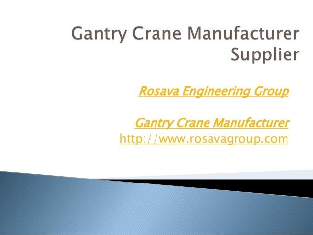 Pin By Rosava Group On Gantry Crane