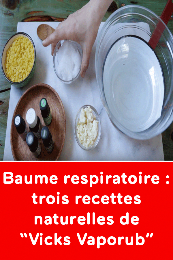 Baume Respiratoire Trois Recettes Naturelles De Vicks Vaporub Infantsandvicksvaporub Vicksvaporubwheretoapply In 2020 Vicks Vaporub Vicks Vaporub Uses Vicks