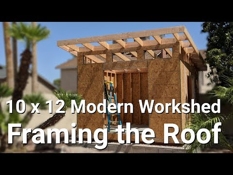 10 X12 Modern Work Shed Part 6 Framing The Roof Youtube In 2020 Roof Framing Shed Roof Building A Shed Roof