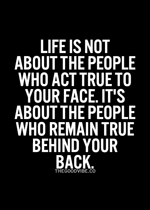 No Doubt About Itif You Cant Be True Behind My Back Then I Dont