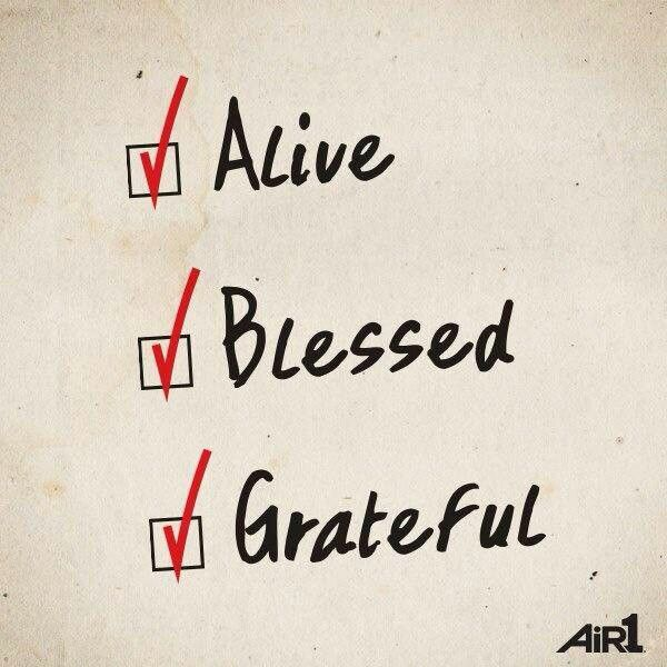 Alive Blessed Grateful Christian Quotes Gratitude Blessed