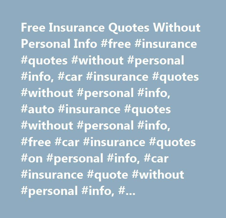 Free Info Insurance Personal Quotes Free Insurance Quotes